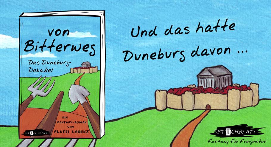"""Band 1: """"von Bitterweg. Das DuneburgDebakel"""" von Platti Lorenz (Fantasy für Freigeister!)"""
