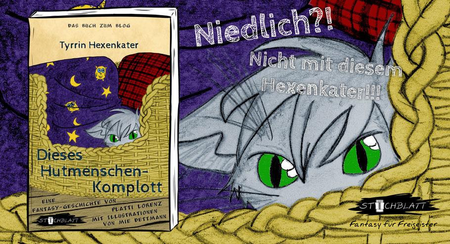 Dieses Hutmenschenkomplott (Tyrrin Hexenkater Band 1) von Platti Lorenz mit Illustrationen von Mie Dettmann