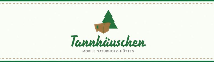 Tannhäuschen - Mobile Naturholz-Hütten