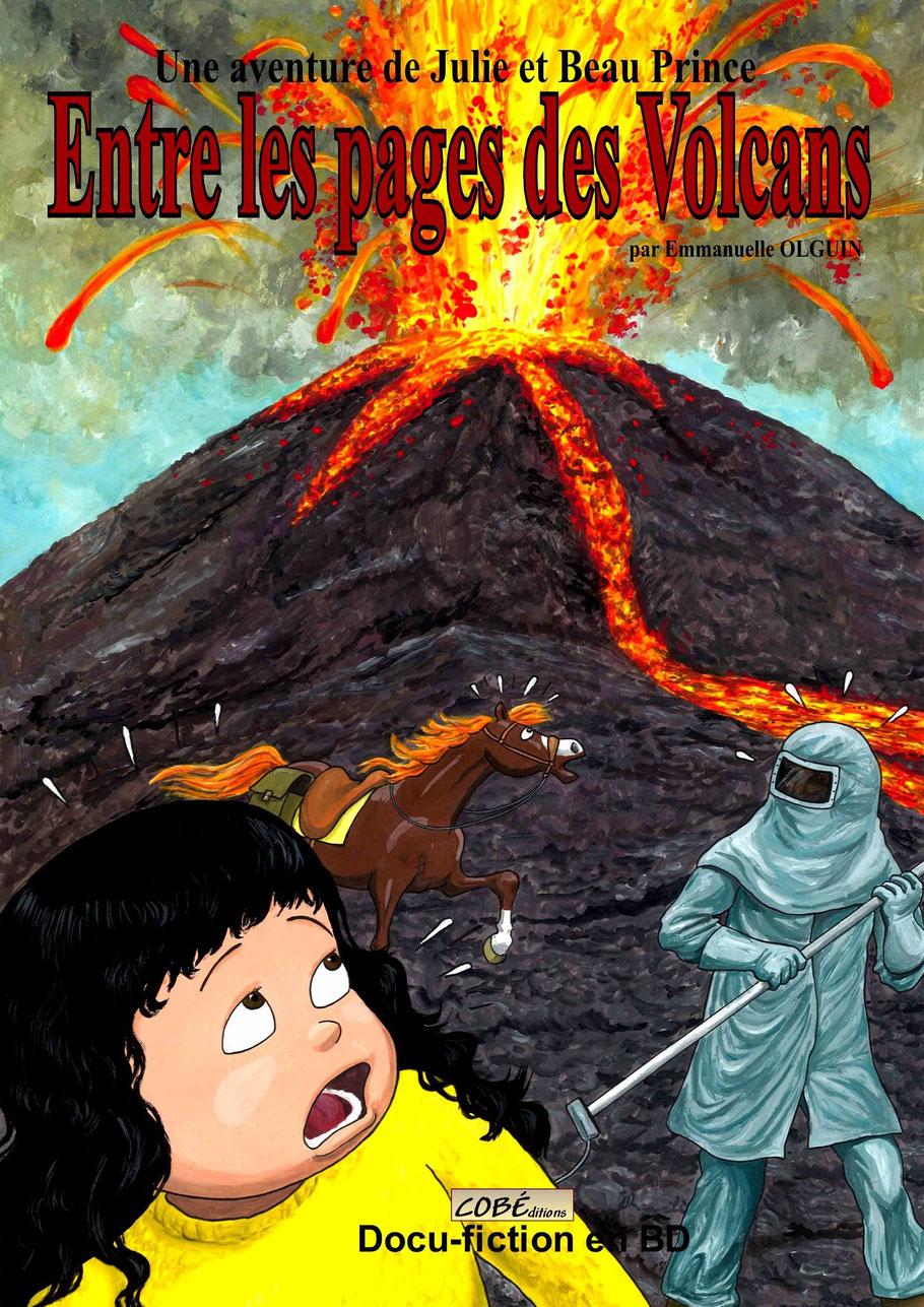 Entre les pages des Volcans. Page de couverture. Tome 2 des aventures de Julie et Beau Prince, par Emmanuelle OLGUIN. Une BD pour enfants. COBEditions