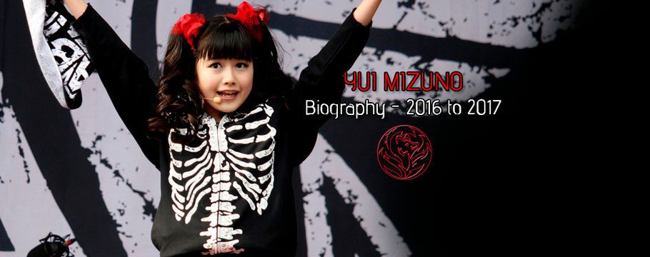 Yui Biography - 2016 to 2017 - Unofficial BABYMETAL Fan Site