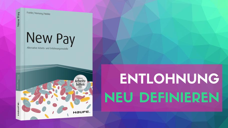 """Buch New Pay; """"Alternative Arbeits- und Entlohnungsmodelle""""; Entlohnung neu definieren"""