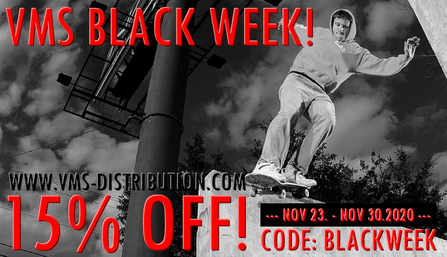 VMS Distribution Europe BLACK WEEK Sale - 15% OFF EVERYTHING on Revive Skateboards, Force Wheels, Braille, Handskates, Vamos Skateboards and all of the gear available online. Use discount code BLACKWEEK at the checkout.