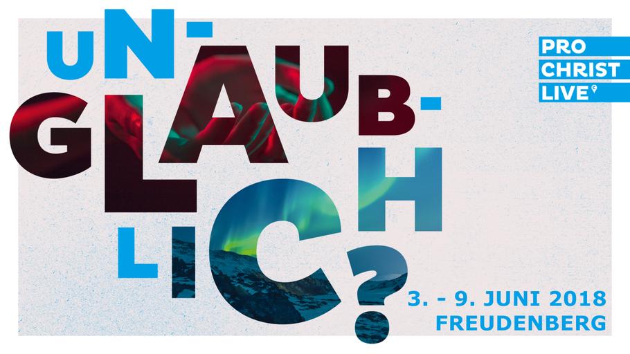 Unglaublich - glaub ich. Themenreihe vom 3.-9. Juni 2018 in Freudenberg. Du bist herzlich eingeladen zu den Themenabenden um 19:30 Uhr