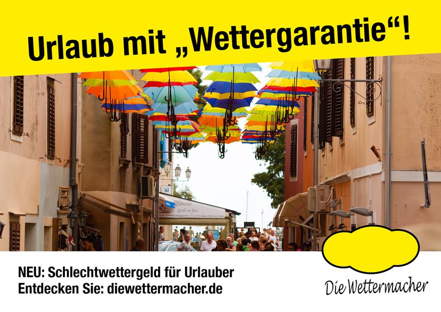 Urlaub mit #Wettergarantie NEU: Schlechtwettergeld für #Urlauber #diewettermacher.de
