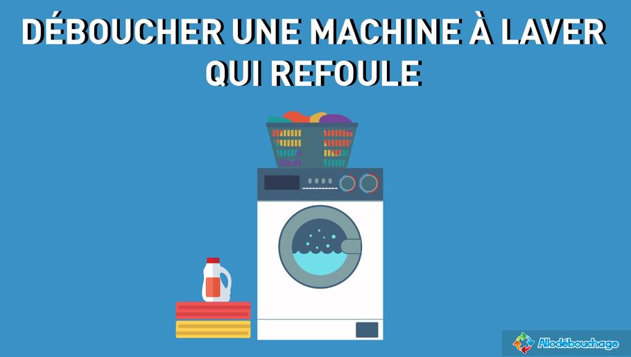 déboucher une machine à laver qui refoule
