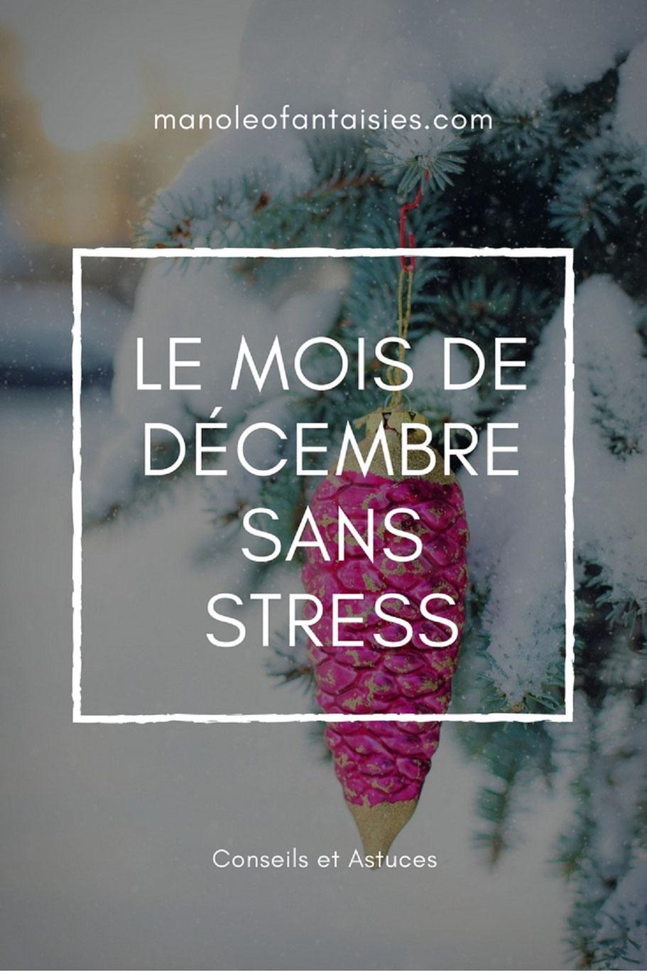 Le mois de Décembre sans stress conseils et astuces