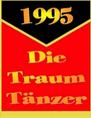 Die Traumtänzer 1995 von Blecher und der Bergstraße