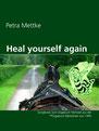 Petra Mettke/Heal yourself again/Songbook aus der ™Gigabuch Bibliothek von 1994/eBook/ISBN 9783734713002