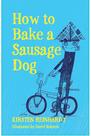 How to bake a sausage dog, Kirsten Reinhardt