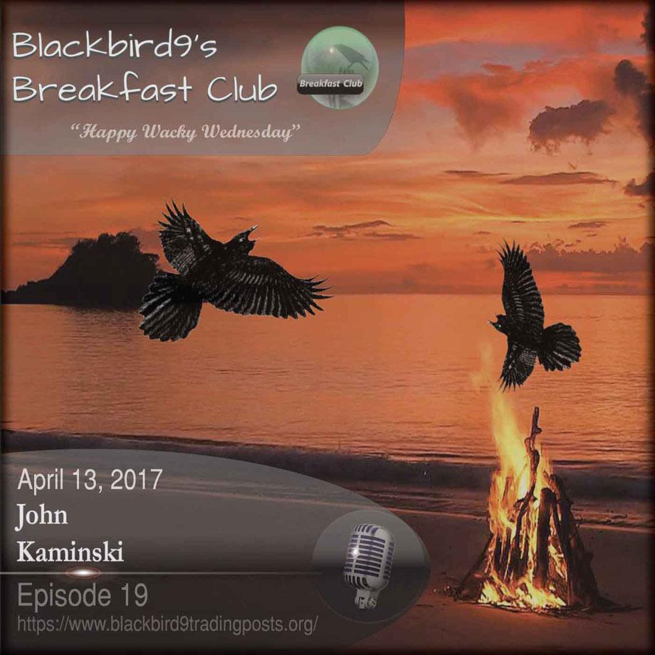 John Kaminski - blackbird9's Breakfast Club