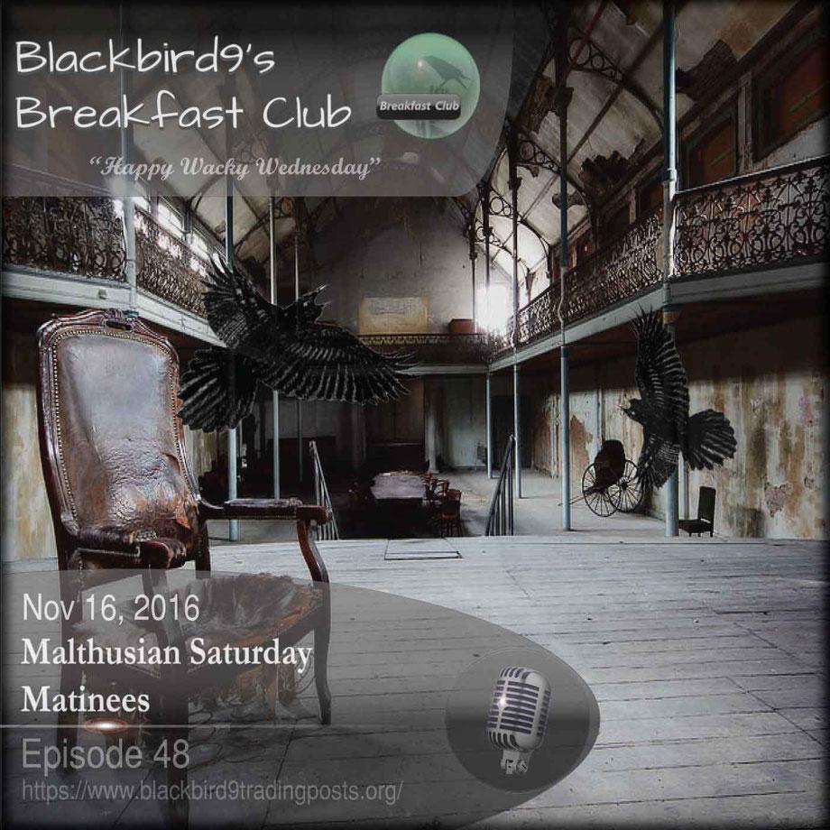 Malthusian Saturday Matineesy - Blackbird9 Podcast