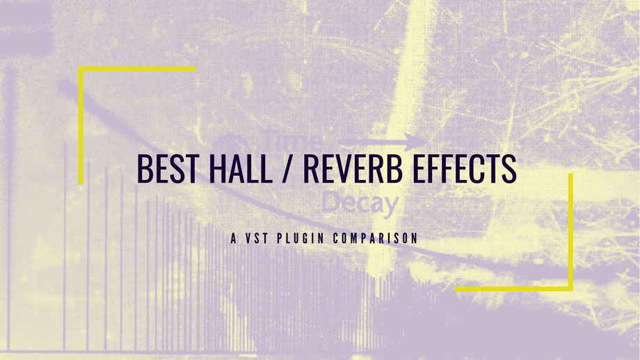 15 Best Reverb VST Plugins 2019 & Free Hall Effects - Mastrng com