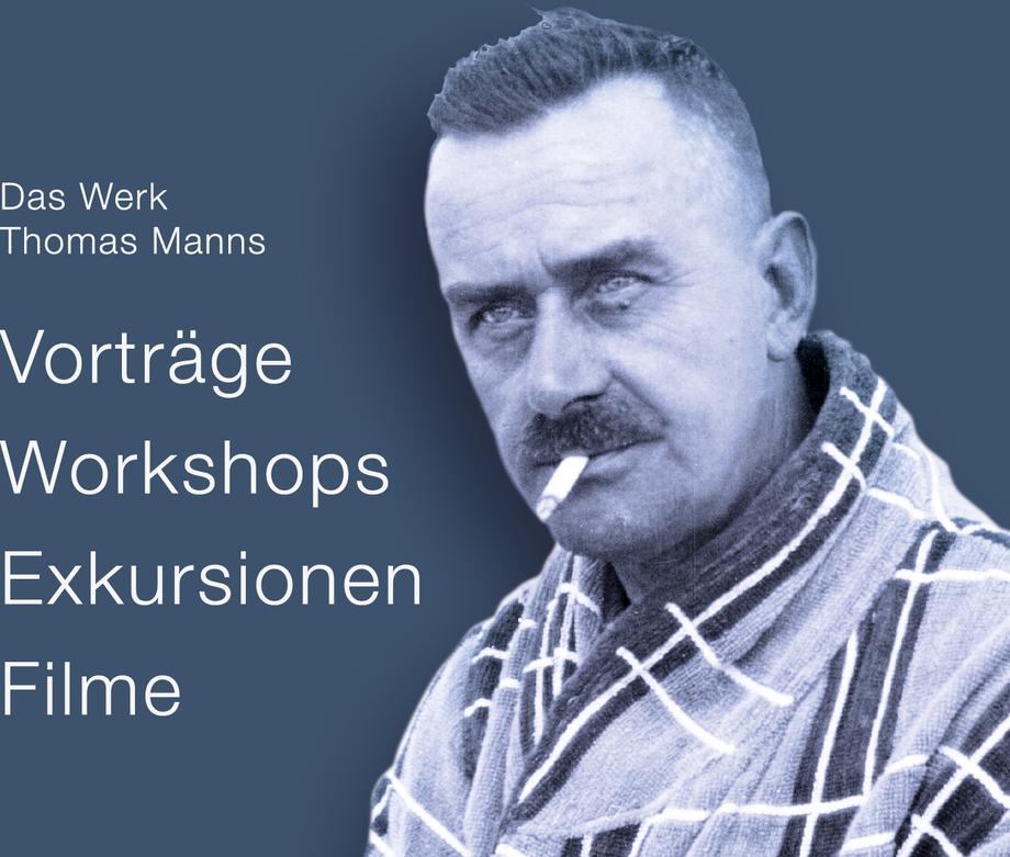 Thomas Mann-Gesellschaft Hamburg e.V. - Das Werk Thomas Manns in Vorträgen, Lesungen, Workshops, Exkursionen und Filmen