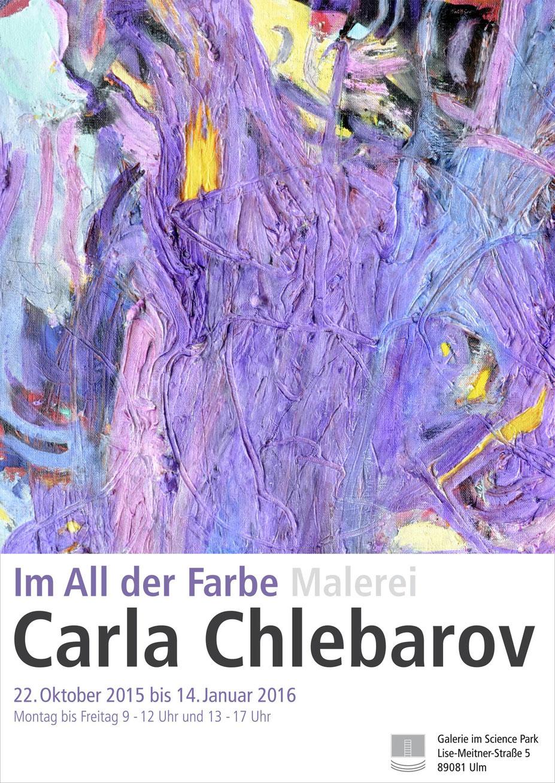 Carla Chlebarov - Im All der Farbe Galerie im Science Park 2016