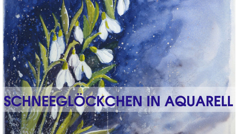 Inspiration - Schneeglöckchen in Aquarell malen - DIY-Projekt