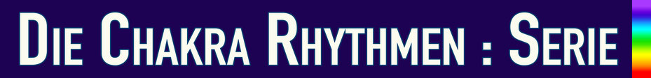Die Chakra Rhythmen : Serie • 7 Chakren-7 Rhythmen • Trommelschule Yngo Gutmann, Leipzig