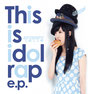 もるも もる/This is idol rap e.p.