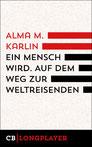 """Cover des E-Books: Alma M. Karlín: """"Ein Mensch wird. Auf dem Weg zur Weltreisenden"""""""