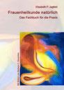 """Titelbild: """"Frauenheilkunde natürlich - Das Fachbuch für die Praxis"""""""
