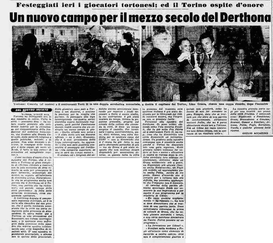 Nel 1958 si festeggiavano i 50 anni della nascita del Derthona con il Torino, e l'attenzione era tutta per lo stadio nuovo in costruzione