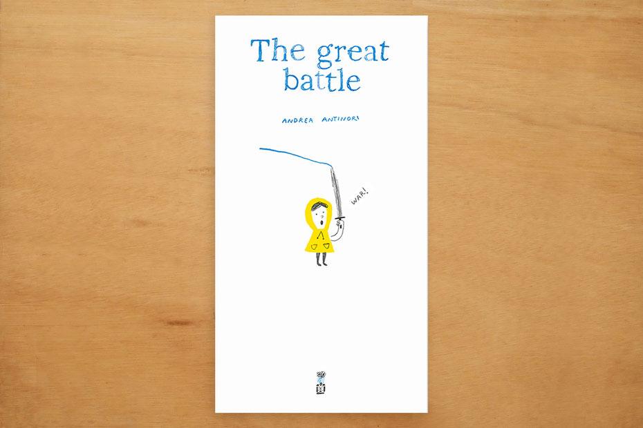"""イタリア・ボローニャ国際絵本原画展で見つけた絵本 """"La grande battaglia"""" Andrea Antinori"""