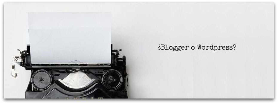 Elegir entre Wordpress y Blogger