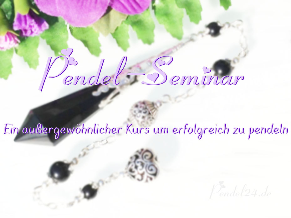 Pendelkurs, Pendelseminar, Pendel-Seminar, Außergewöhnlicher Pendelkurs,