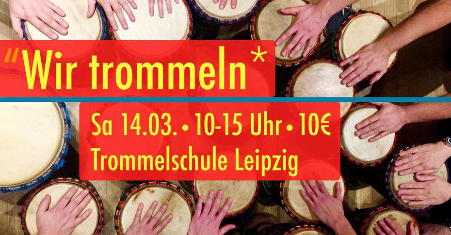 Wir trommeln • Samstag 14.03.2020 • Trommelschule Yngo Gutmann, Leipzig