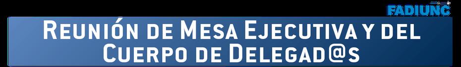 REUNIÓN DE MESA EJECUTIVA Y CUERPO DE DELEGAD@S