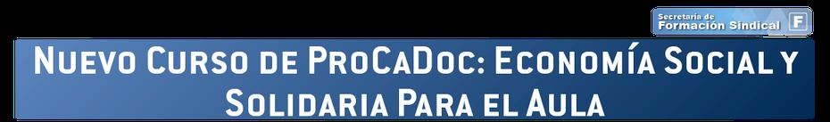 NUEVO CURSO DE PROCADOC: ECONOMÍA SOCIAL Y SOLIDARIA PARA EL AULA