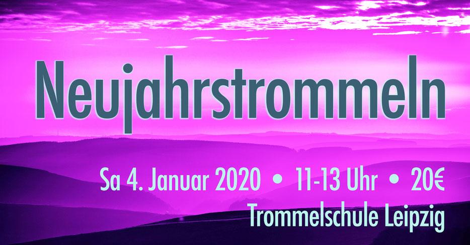Neujahrstrommeln • Samstag 4.1.2020 • 11-13 Uhr • Trommelschule Yngo Gutmann, Leipzig