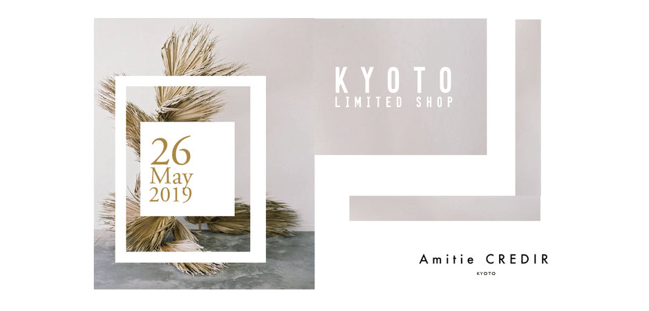 Amitie CREDIR LIMITED SHOP in KYOTO 5/26 OPEN