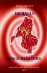 Petra Mettke/Michaels Königsmärchen/Märchenbuch 2/Druckheft von 2002/Coverentwurf