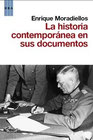 La historia contemporánea en sus documentos.
