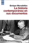 La historia contemporánea en sus documentos.