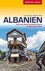 Reiseführer Albanien Mit Tirana, Berat, Gjirokastër, Riviera und Albanischen Alpen (VLB Reihenkürzel SM825