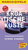 MARCO POLO Reiseführer Kroatische Küste Istrien, Kvarner Reisen mit Insider-Tipps. Inkl. kostenloser Touren-App und