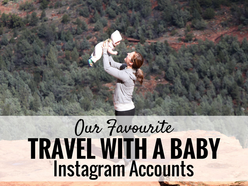 Our Favourite Instagram Accounts Travelling With a Baby | Family Travel  | Travel with baby, infant, toddler | Baby Travelers | Baby Travel Gear | Baby Travel Tips | Flying With a Baby