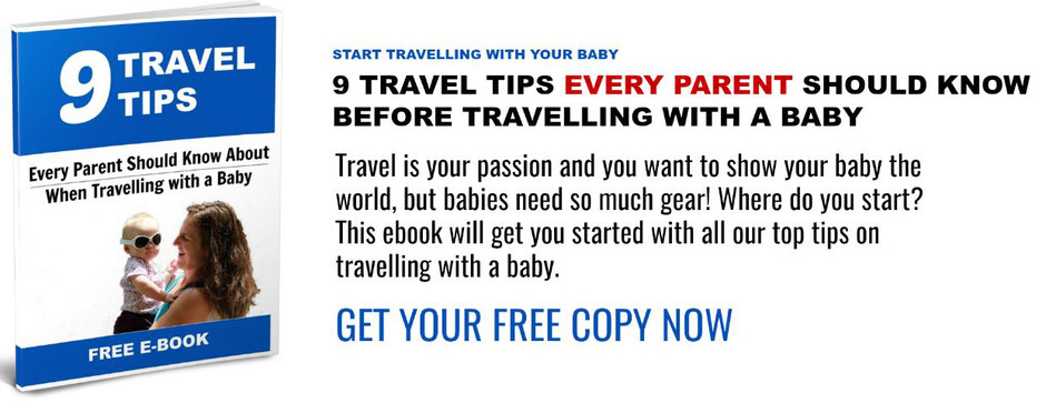 9 Travel Tips Every Parent Should Know Before Travelling With a Baby