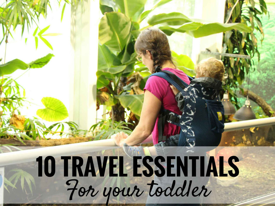 Travelling with a toddler requires different gear than travelling with a baby. Here are our top 10 toddler travel essentials! | Family Travel  | Travel with baby, toddler | Travel with children #familytravel #toddlertravel #travelwithbaby #travelgear