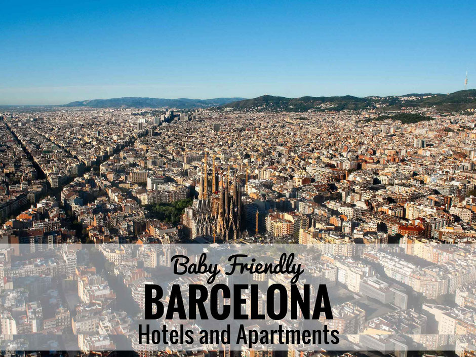 Baby Friendly Hotels and Apartments in Barcelona, Spain | Family Travel  | Travel with baby, infant, toddler | Traveling with baby | Family Travel | Barcelona with a baby |Spain Family Vacation