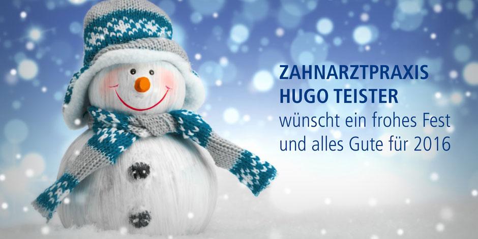ZAHNARZTPRAXIS  HUGO TEISTER  wünscht ein frohes Fest und alles Gute für 2016