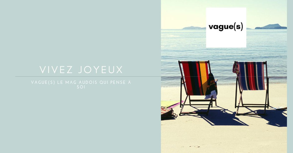 vague(s) magazine pureplayer, intuitif et évolutif - vivez joyeux