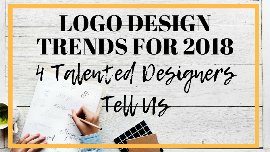Logo Design Trends for 2018: 4 Talented Designers Tell Us - Meena Writes
