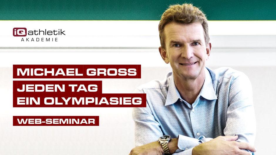 Web-Seminar mit Michael Groß: Jeden Tag ein Olympiasieg. Nachhaltig auf der Erfolgsspur bleiben