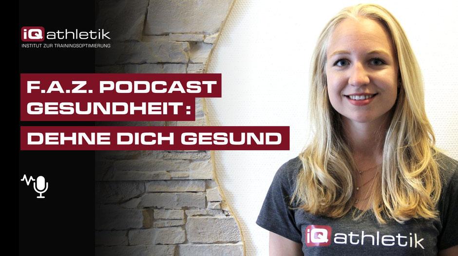 Die iQ athletik Fitness- und Gesundheitsexpertin Franziska Boberg im Gespräch über Dehnen und Gesundheit mit dem FAZ Gesundheitspodcast