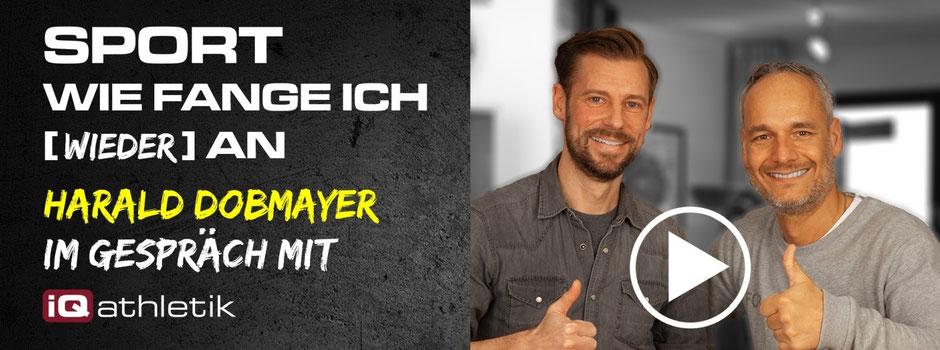 Mit Sport anfangen - aber wie? Mentalcoach Harald Dobmayer im Gespräch mit dem Trainingsexperten Sebastian Mühlenhoff von iQ athletik