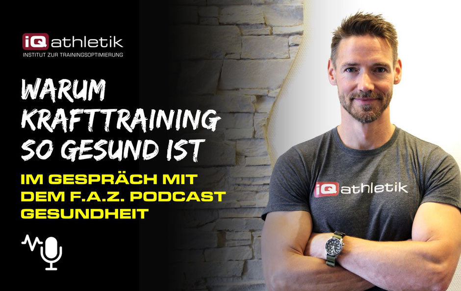 Andreas Wager von iQ athletik im Gespräch über Krafttraining mit dem FAZ Gesundheitspodcast