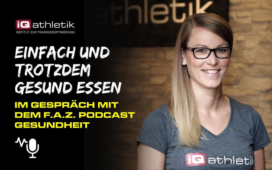 Die iQ athletik Ernährungsexpertin Dr. Katrin Stücher im Gespräch über gesunde Ernährung mit dem FAZ Gesundheitspodcast